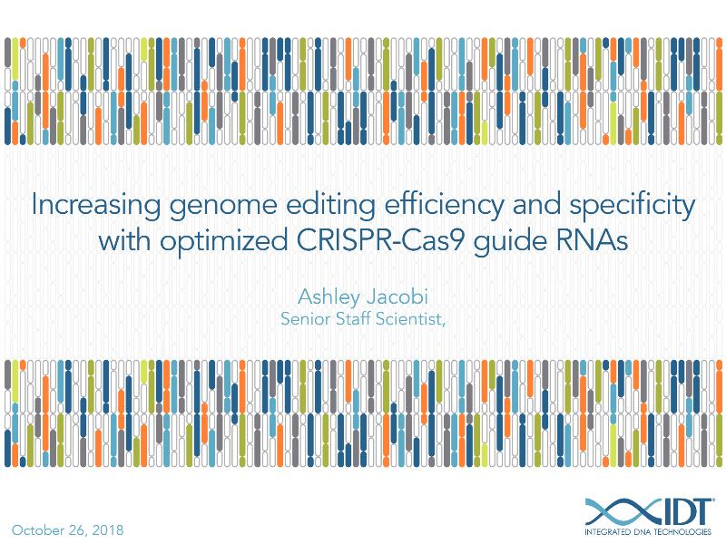 IncreasinggenomeeditingefficiencyandspecificitywithoptimizedCRISPR-Cas9guideRNAs